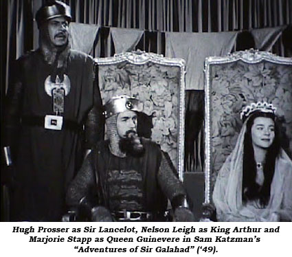 "Hugh Prosser as Sir Lancelot, Nelson Leigh as King Arthur and Marjorie Stapp as Queen Guinevere in Sam Katzman's ""Adventures of Sir Galahad"" ('49)."