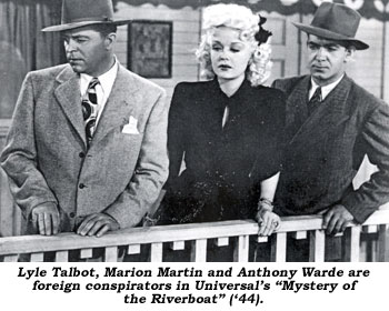 "Lyle Talbot, Marion Martin and Anthony Warde are foreign conspirators in Universal's ""Mystery of the Riverboat"" ('44)."