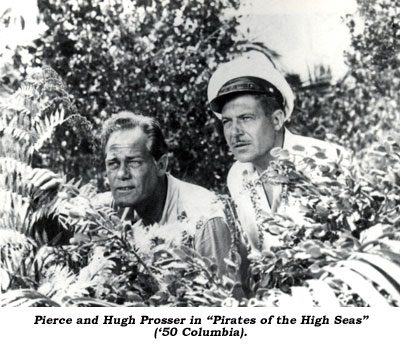 "Pierce and Hugh Prosser in ""Pirates of the High Seas"" ('50 Columbia)."