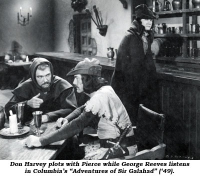 "Don Harvey plots with Pierce while George Reeves listens in Columbia's ""Adventures of Sir Galahad"" ('49)."