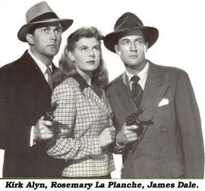 Kirk Alyn, Rosemary La Planche, James Dale.