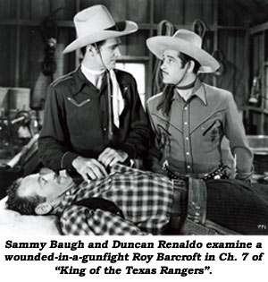 "Sammy Baugh and Duncan Renaldo examine a wounded-in-a-gunfight Roy Barcroft in Ch. 7 of ""King of the Texas Rangers""."