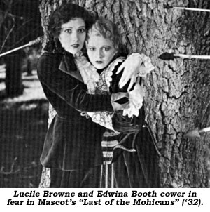 "Lucile Browne and Edwina Booth cower in fear in Mascot's ""Lst of the Mohicans"" ('32)."