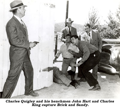 Charles Quigley and his henchmen John Hart and Charles King capture Brick and Sandy.