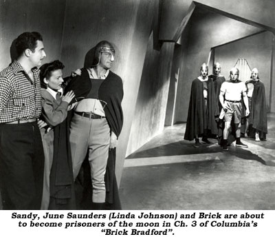 "Sandy, June Saunders (Linda Johnson) and Brick are about to become prisoners of the moon in Ch. 3 of Columbia's ""Brick Bradford""."