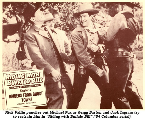 "Rick Vallin punches out Michael Fox as Gregg Barton and Jack Ingram try to restrain him in ""Riding with Buffalo Bill"" ('54 Columbia serial)."