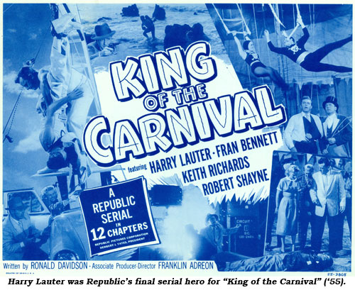 "Harry Lauter was Republic's final serial hero for ""King of the Carnival"" ('55). The title card is shown here."