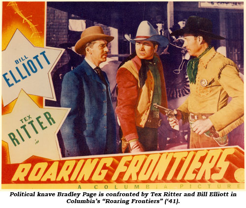 "Political knave Bradley Page is confronted by Tex Ritter and Bill Elliott in Columbia's ""Roaring Frontiers"" ('41)."