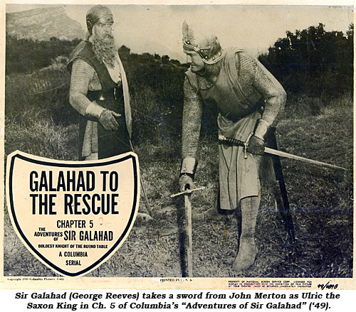 "Sir Galahad (George Reeves) takes a sword from Ulric the Saxon King in Ch. 5 of Columbia's ""Adventures of Sir Galahad"" ('49)."