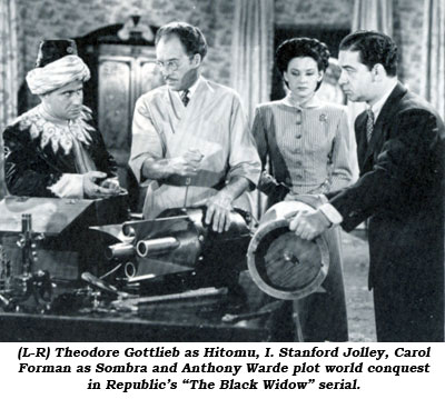 "(L-R) Theodore Gottlieb as Hitomu, I. Stanford Jolley, Carol Forman as Sombra and Anthony Warde plot world conquest in Republic's ""The Black Widow"" serial."