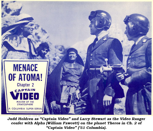 "Judd Holdren as ""Captain Video"" and Larry Stewart as the Video Ranger confer with Alpha (William Fawcett) on the planet Theros in Ch. 2 of ""Captain Video"" ('51 Columbia)."