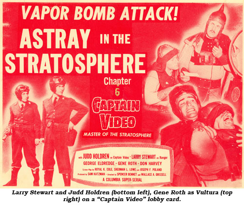 "Larry Stewart and Judd Holdren (bottom left), Gene Roth as Vultura (top right) on a ""Captain Video"" lobby card."