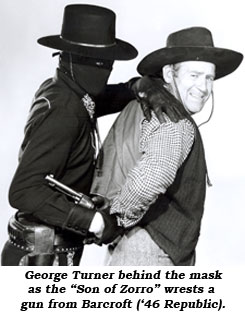 "George Turner behind the mask as the ""Son of Zorro"" wrests a gun from Barcroft ('46 Republic)."