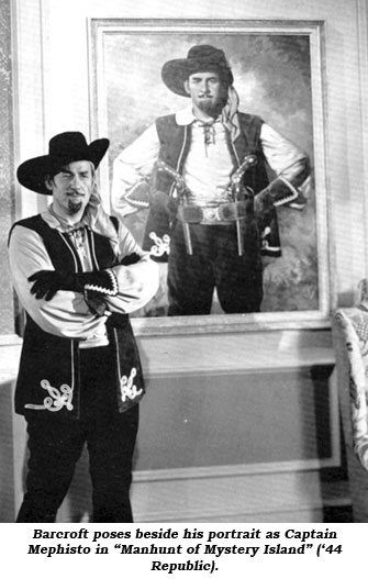 "Barcroft poses beside his portrait as Captain Mephisto in ""Manhunt of Mystery Island"" ('44 Republic)."