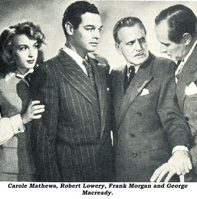 Carole Mathews, Robert Lowery, Frank Morgan and George Macready.