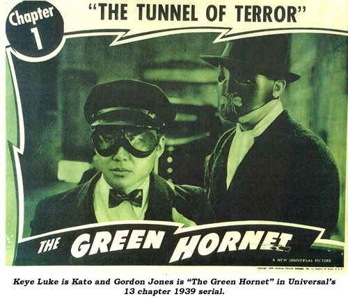"Keye Luke is Kato and Gordon Jones is ""The Green Hornet"" in Universal's 13 chapter 1939 serial."