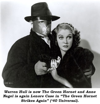 "Warren Hull is now The Green Hornet and Anne Nagel is again Lenore Case in ""The Green Hornet Strikes Again"" ('40 Universal)."