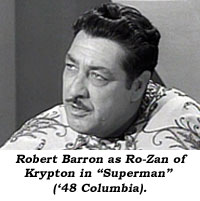 "Robert Barron as Ro-Zan of Krypton in ""Superman"" ('48 Columbia)."