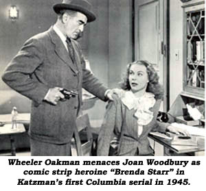 "Wheeler Oakman menaces Joan Woodbury as comic strip heroine ""Brenda Starr"" in Katzman's first Columbia serial in 1945."