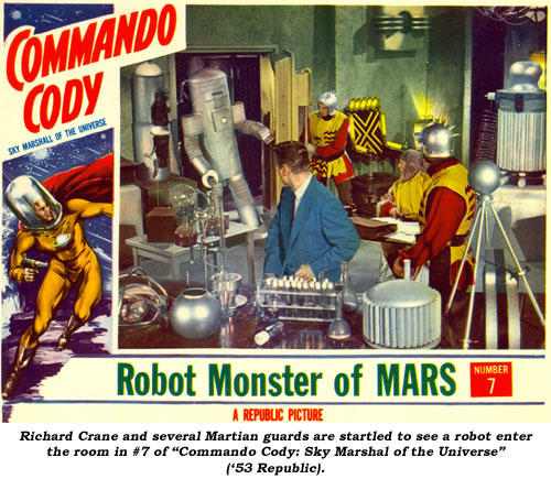 "Richard Crane and several Martian guards are startled to see a robot entr the room in #7 of ""Commando Cody: Sky Marshal of the Universe"" ('53 Republic)."
