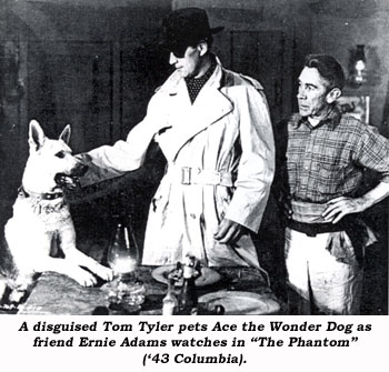 "A disguised Tom Tyler pets Ace the Wonder Dog as friend Ernie Adams watches in ""The Phantom"" ('43 Columbia)."