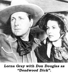 "Lorna Gray with Don Douglas as ""Deadwood Dick""."