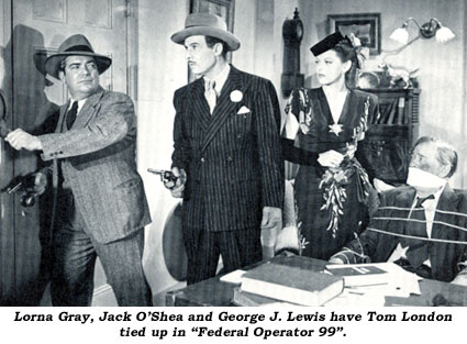 "Lorna Gray, Jack O'Shea and George J. Lewis have Tom London tied up in ""Federal Operator 99""."