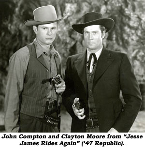 "John Compton and Clayton Moore from ""Jesse James Rides Again"" ('47 Republic)."