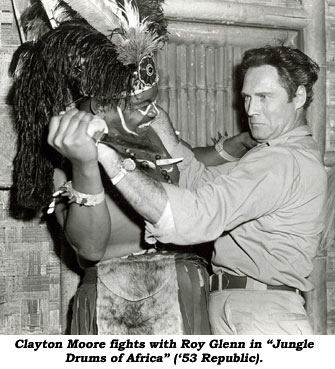 "Clayton Moore fights with Roy Glenn in ""Jungle Drums of Africa"" ('53 Republic)."