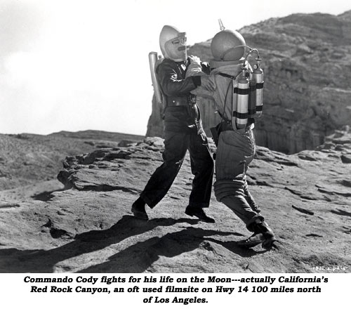 Commando Cody fights for his life on the Moon--actually California's Red Rock Canyon, an oft used filmsite on Hwy 14 100 miles north of Los Angeles.