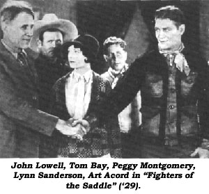 "John Lowell, Tom Bay, Peggy Montgomery, Lynn Sanderson, Art Acord in ""Fighters of the Saddle"" ('29)."