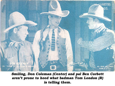 Smiling, Don Coleman (center) and pal Ben Corbett aren't prone to heed what badman Tom London (R) is telling them.