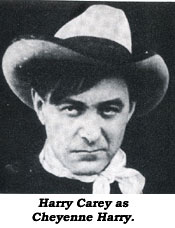 Harry Carey as Cheyenne Harry.