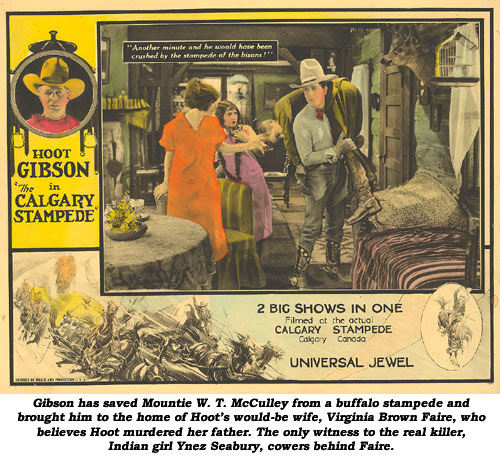 "Hoot Gibson has saved Mountie W. T. McCulley from a buffalo stampede and brought him to the home of his would-be wife, Virginia Brown Faire, who believes Hoot murdered her father, in this scene lobby card from ""Calgary Stampede""."