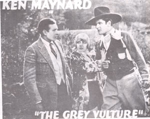 "Ken Maynard in ""The Grey Vulture"""