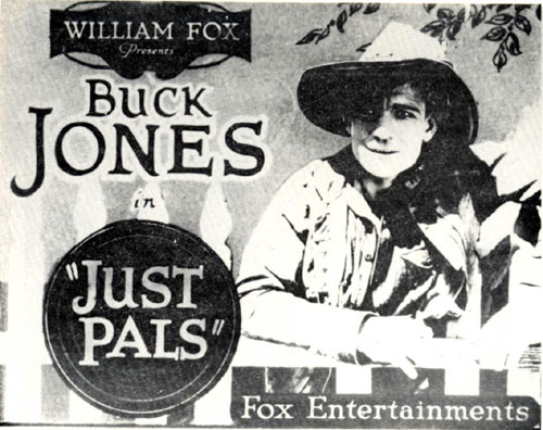 "William Fox presents Buck Jones in ""Just Pals"" lobby card."