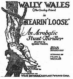"Wally Wales (The Cowboy Prince) in ""Tearin' Loose""."