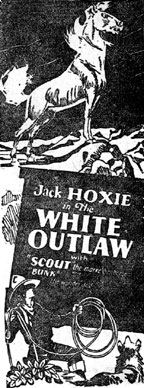 "Newspaper ad for Jack Hoxie in ""The White Outlaw""."