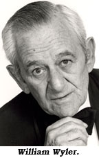 William Wyler.