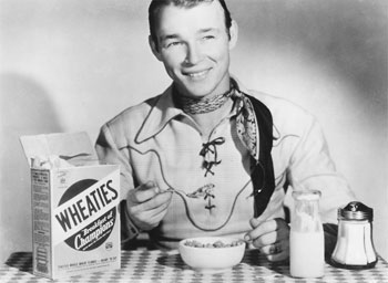 A Wheaties breakfast for Roy Rogers. (Thanx to Jerry Whittington.)
