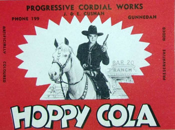 Hopalong Cassidy fans down under remember this soft drink.