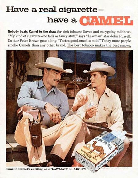 Sad that so many TV cowboys endorsed a product that would eventually kill you.