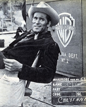 "Clint Walker was ""Cheyenne""."