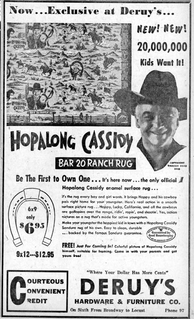 "1950 ad for Hoppy Bar-20 ""Ranch Rug"" which in reality was nothing more than linoleum, which I can attest to as I have a large 7 ft. 5 in. by 6 ft. 10 in. piece of Hoppy's Ranch Rug (see below). (Anybody know in what city Deruy's Hardware and Furniture Company was located?)"