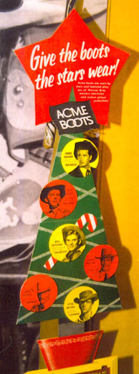 "Christmas display of Acme Boots for the Warner Bros. TV cowboys—James Garner and Jack Kelly (""Maverick""), Will Hutchins (""Sugarfoot""), Wayde Preston (""Colt .45""), John Russell and Peter Brown (""Lawman""). (Photographed at the Geppi Toy Museum in Baltimore by Steve St. John.)"
