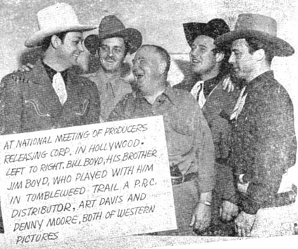 "At a national meeting of Producers Releasing Corp. in Hollywood. (L-R) Bill Boyd, his brother Jim Boyd, who played with him in ""Tumbleweed Trail"", a PRC distributor, Art Davis and Denny Moore, both of western pictures."