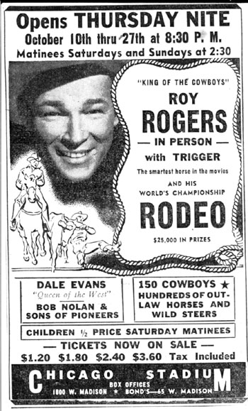 Roy Rogers at Chicago Stadium in October, '46.