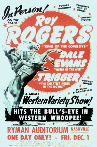 Roy Rogers- Nashville, Tennessee. (Thanx to Jerry Whitington.)