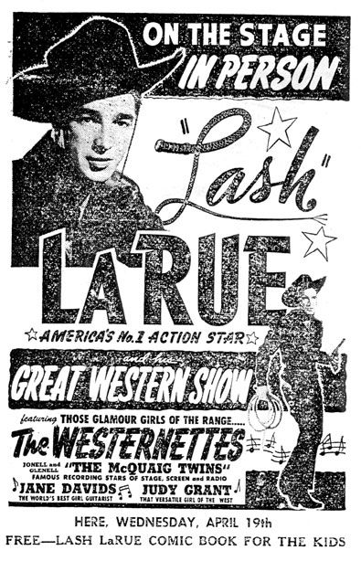 Newspaper ad for personal appearance of Lash LaRue and his Great Western Show...mid-'50s.