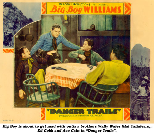 "Big Boy is about to get mad with outlaw brothers Wally Wales (Hal Taliaferro), Ed Cobb and Ace Cain in ""Danger Trails""."
